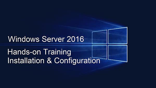 Microsoft Windows Server 2016 - Hands-on Training
